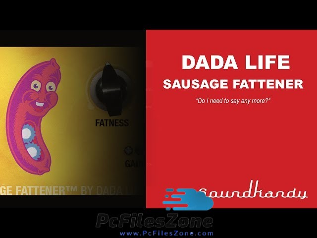 Dada Life Sausage Fattener 2019 Free Download For PC