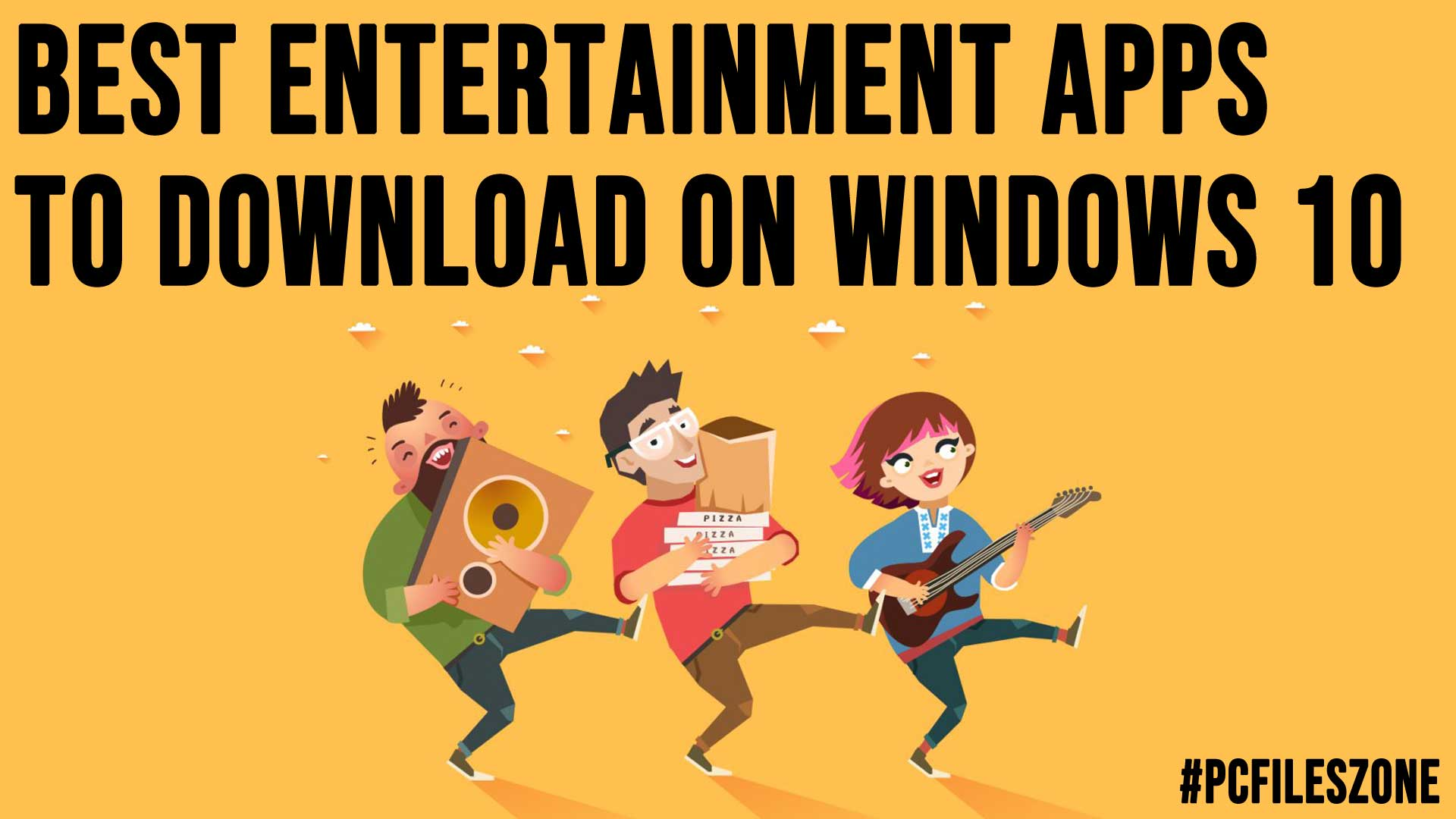 Best Entertainment Apps to Download on Windows 10
